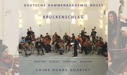 Brückenschlag – Lajos Dudas & die Deutsche Kammerakademie Neuss